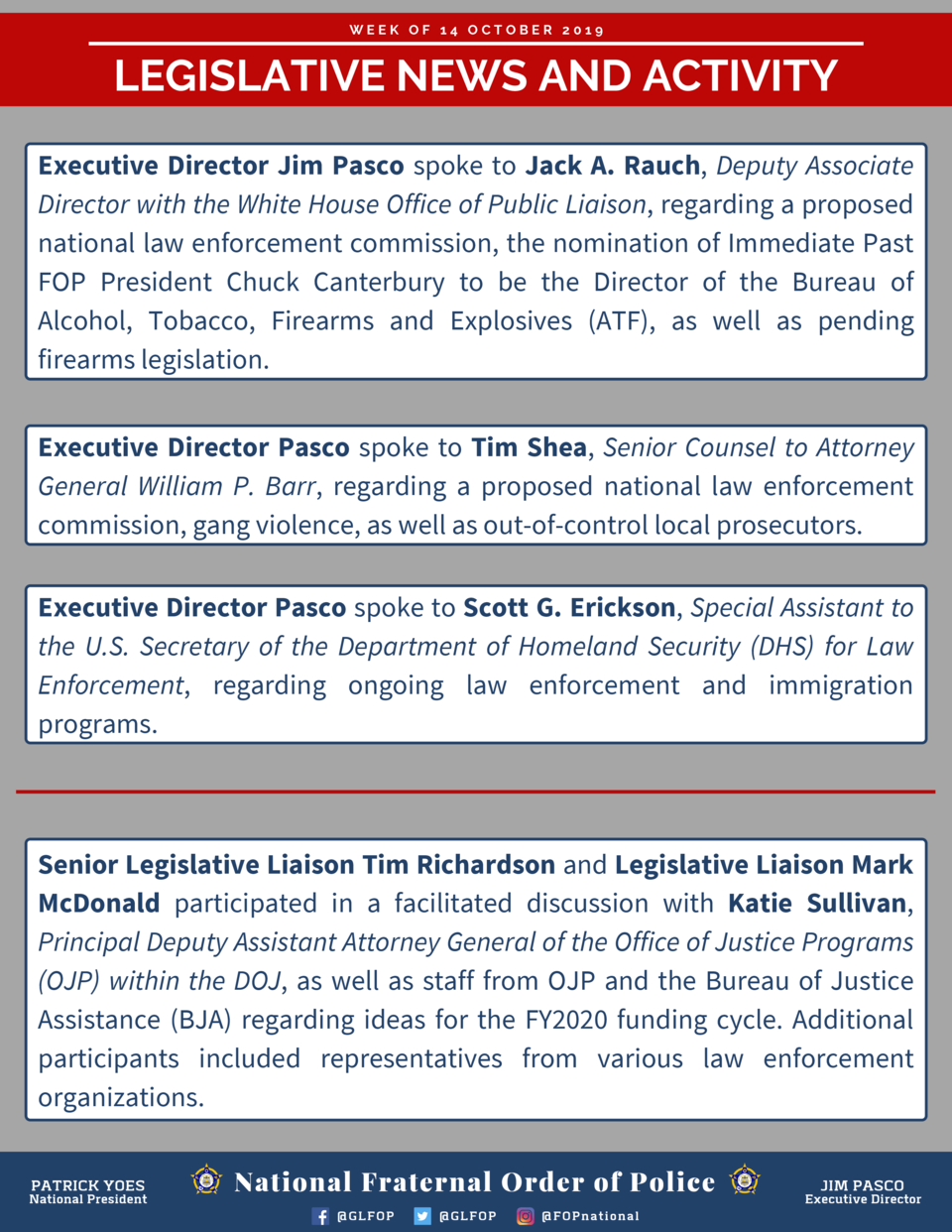 WEEK OF 14 OCTOBER 2019  LEGISLATIVE NEWS AND ACTIVITY Executive Director Jim Pasco spoke to Jack A. Rauch, Deputy Associa...
